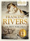 Jak świt poranka tom 3  Francine Rivers -Audiobook