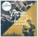 Hillsong - you are my world + for this cause
