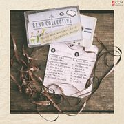 Rend Collective - Build Your Kingdom Here Mixtape