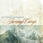 Jeremy Camp - Stay/Restored/Beyond Measure (3xCD)
